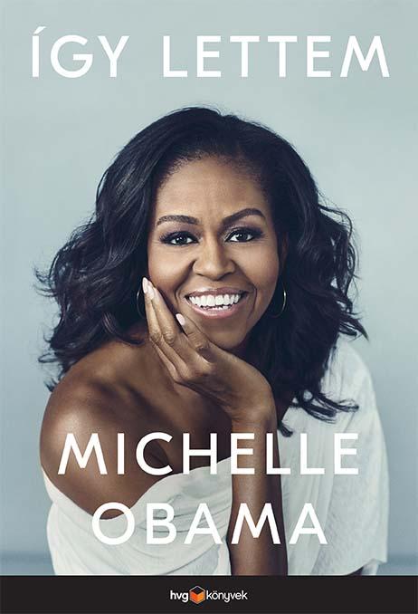 Michelle Obama - Így lettem- HVG Könyvek